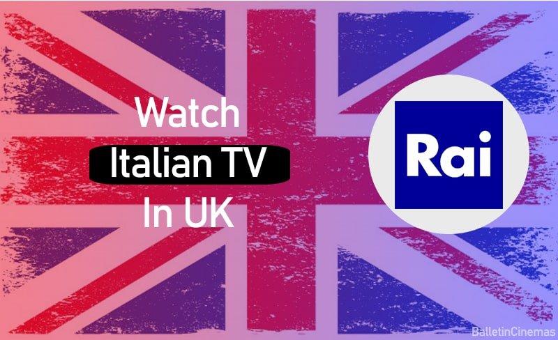 How To Watch Italian TV In UK