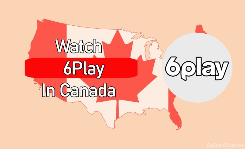 How To watch 6Play in Canada