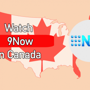 How To Watch 9Now In Canada 2021 (Updated on October )