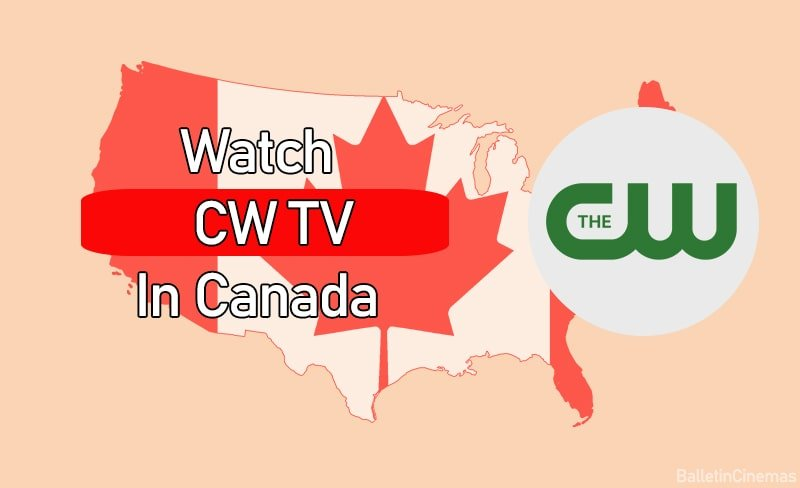 How To watch CW TV in Canada