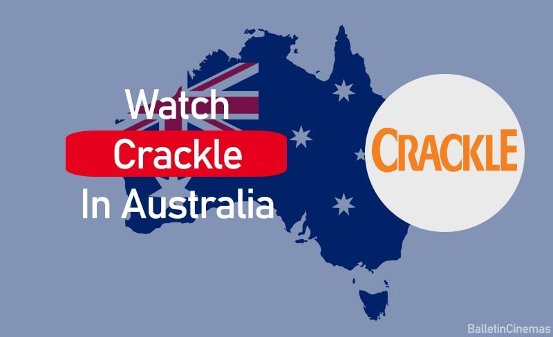 How To Watch Crackle In Australia