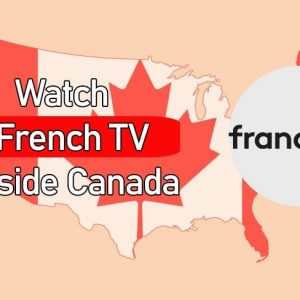 How to Watch French TV Online in Canada (Updated on October 2021)