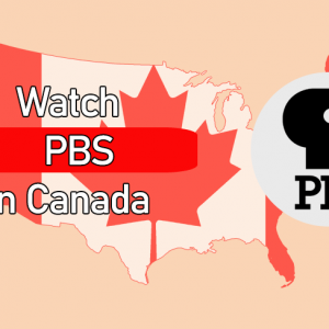How to Watch PBS in Canada : {Updated on September 2021 }