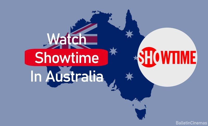 How To Watch Showtime In Australia