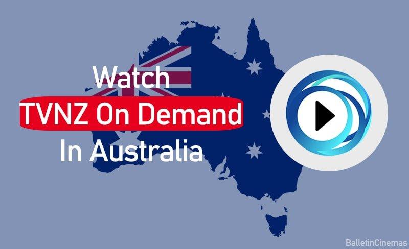 How To Watch TVNZ In Australia