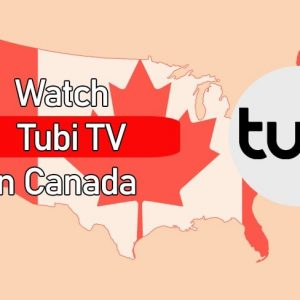 How to Watch Tubi TV in Canada { October 2021 updated]